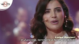 Luisa Ranieri interpreta Totò (Zuoccole, tammorre e femmene)