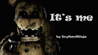 [SFM FNAF] It's me remix (by TryHardNinja)