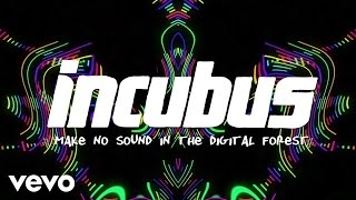 Incubus - Make No Sound In The Digital Forest (Lyric Video)