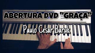 "Tutorial - Abertura DVD ""Sobre a Graça"" (Paulo Cesar Baruk)"