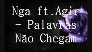 Nga ft.Agir - Palavras Não Chegam     (Letra)(HD)