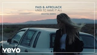 Fais, Afrojack - Used To Have It All (Ravitez Remix) (official audio)