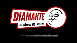 """""""Diamante el show del calvo"""" Trailer 2017"""