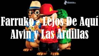 Farruko - Lejos De Aquí - Alvin y Las Ardillas