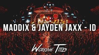 Maddix & Jayden Jaxx - ID