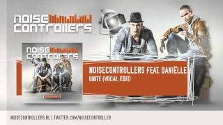 Noisecontrollers feat. Daniëlle - Unite (Vocal Edit) (Preview)