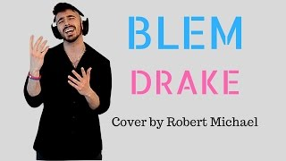 Blem by Drake | Cover by Robert Michael (More Life)