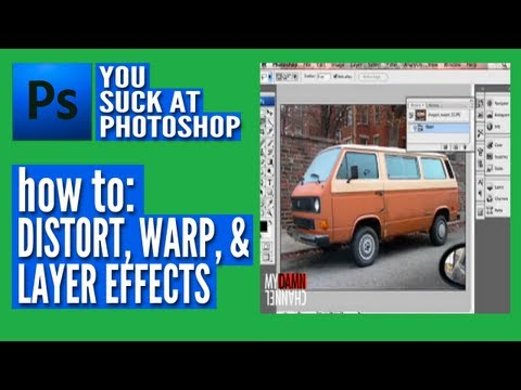 You Suck at Photoshop - Distort, Warp, & Layer Effects