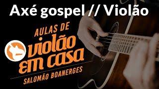 Aula de violão - Axé gospel / Poderoso Deus / Como Tocar / Violão