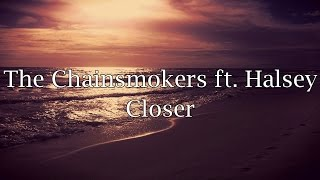 The Chainsmokers ft. Halsey - Closer (Lyrics) width=