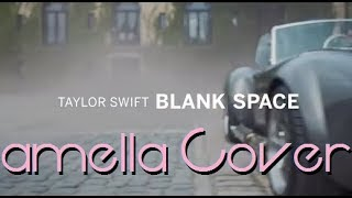 BLANK SPACE - Taylor Swift | amella, Ray & Patricia Cover