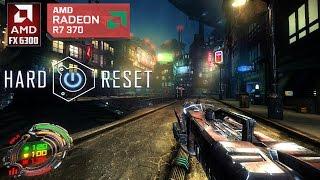 Hard Reset Redux : AMD R7 370 (1080P/MAX)