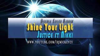 Justice ft Nikki - Shine Your Light @djmickeyintl @justice_jones21 @MusicQueenNikki