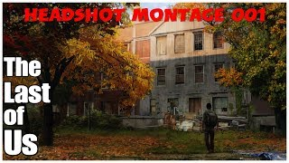 The Last of Us Multiplayer- Sniper Montage #001 | Highlights