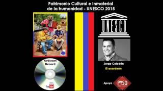 Patrimonio Cultural e Inmaterial de la Humanidad - Jorge Celedón El acordeón