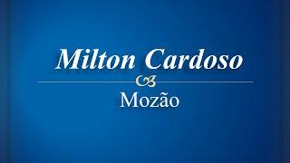 Milton Cardoso - Mozão