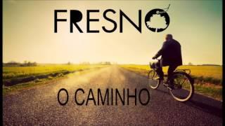 O Caminho - Lucas Silveira (Fresno)