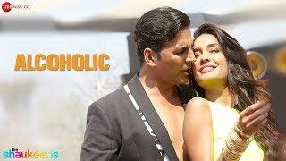 ALCOHOLIC - FULL VIDEO HD   The Shaukeens   Yo Yo Honey Singh   Akshay Kumar & Lisa Haydon