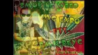 smoking weed   Mc eXpo ft Pmk Reyc