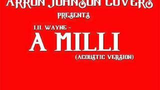 Lil Wayne -A Milli - Acoustic Cover by Arron Johnson