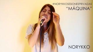 """Norykko - """"Máquina"""" (Sesiones Privadas)"""