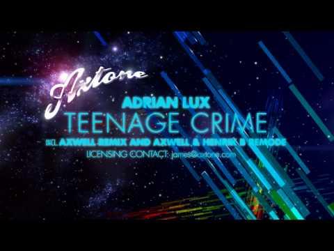 adrian-lux-teenage-crime-axwell-remixes-sampler-axtone-axwell