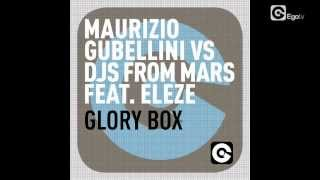 MAURIZIO GUBELLINI vs DJS FROM MARS Feat ELEZE - Glory Box