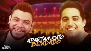 Fred & Gustavo - Apartamento Blindado (Clipe Oficial)