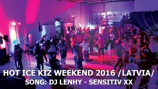 Hot Ice Kiz Weekend Riga Festival After Movie | 2016 HD | Song: DJ Lenhy - Sensitiv XX