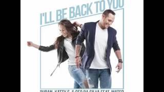 Duran, Katty S, Geo Da Silva Feat. Mateo - I'll Be Back To You (Radio Edit)
