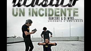 RANCORE & DJ MYKE feat Svedonio e Bartender-UN INCIDENTE