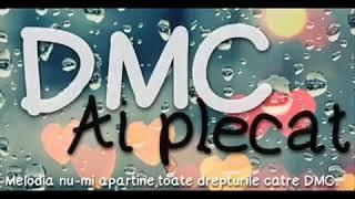 DMC Ai plecat ( melodie dictata specia)..:))