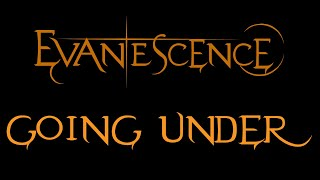 Evanescence-Going Under Lyrics (Fallen)