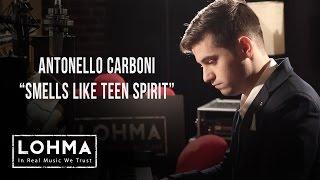 Antonello Carboni - Smells Like Teen Spirit (Nirvana Cover) - LOHMA