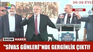 """""""Sivas Günleri""""nde gerginlik çıktı!"""