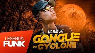 MC Mascot - Gangue da Cyclone (DJ André Mendes) Lançamento 2017