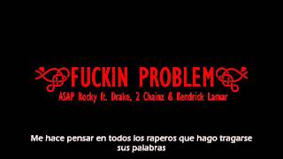 Fucking Problem (Subtitulada en español) - A$AP Rocky, Drake, Kendrick Lamar y 2 Chainz