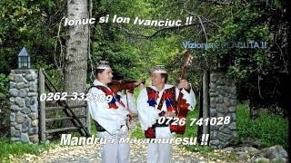 IONUC si ION IVANCIUC - MANDRU-I MARAMURESU