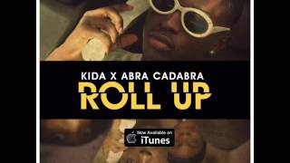 Kida Kudz X Abra cadabra - Roll Up ( Audio Music )