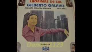 Gilberto Galaviz - lagrimas de sal