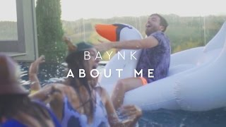 BAYNK - About Me [Official Music Video]