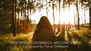 EPIC POP | Trevor DeMaere - Deep Within Our Minds ft. Anthony Meyer