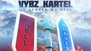 Vybz Kartel - My Heaven My Hell - May 2015