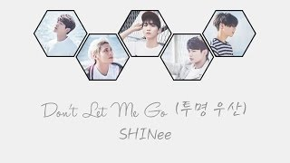 Don't Let Me Go (투명 우산) - SHINee (샤이니) [HAN/ROM/ENG COLOR CODED LYRICS]