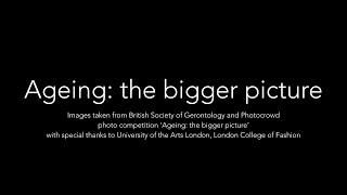 'Ageing: the bigger picture' : Winning Photos from Photocrowd and the British Society of Gerontology