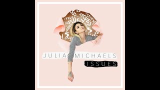 Issues (Radio Disney Version) (Audio) - Julia Michaels