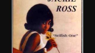 Jackie Ross - Selfish One (1964)