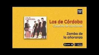 Los de Córdoba / Cosecha de canciones - Zamba de la añoranza
