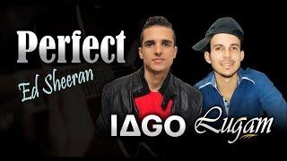 Ed Sheeran - Perfect (cover Iago e Lugam)