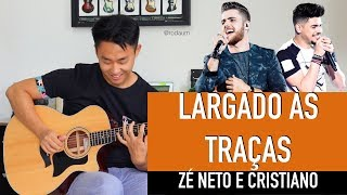 (Zé Neto e Cristiano) LARGADO ÀS TRAÇAS - Cover Violão Rodrigo Yukio